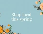 "Blue background with white text reading ""Shop local this spring"" surrounded by orange flowers."